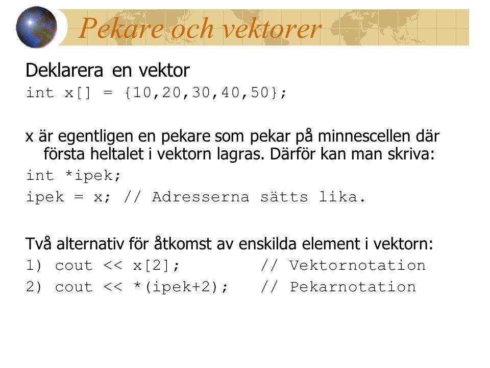 Pekare och vektorer Deklarera en vektor int x[] = {10,20,30,40,50};